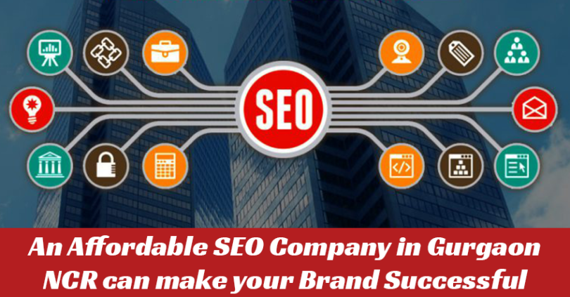 An Affordable SEO Company in Gurgaon NCR can make your Brand Successful